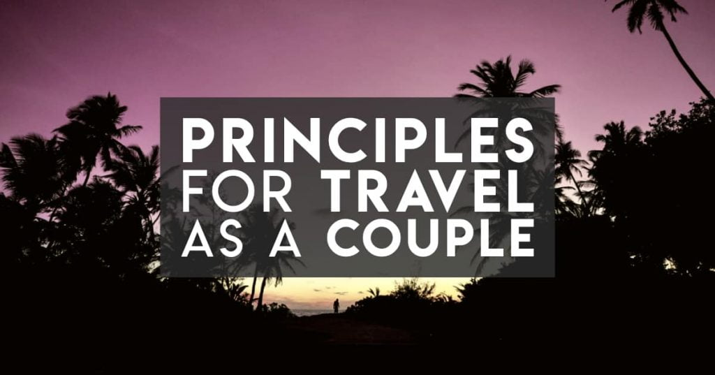 Couple Travel - our principles for communicating as adventure travellers
