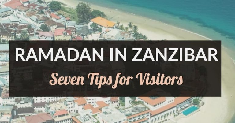 Ramadan in Zanzibar: Seven Things Visitors Must Know