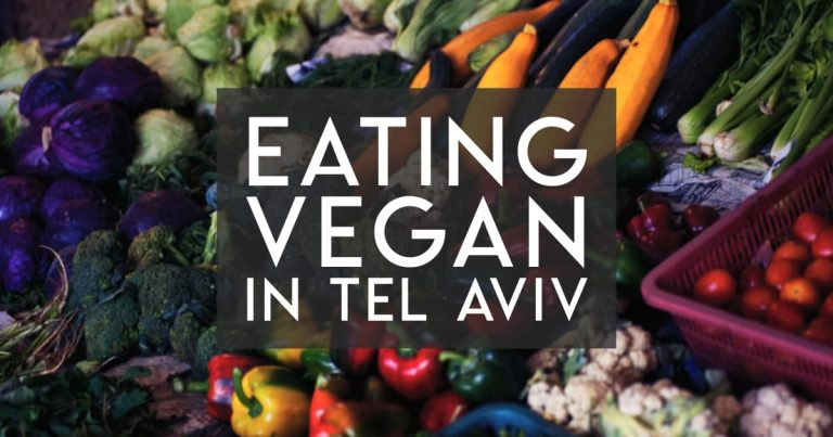 Eating Vegan in Tel Aviv and Israel