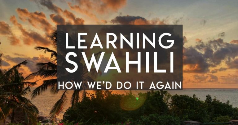 How to Learn Swahili — The Way We'd Do it Again