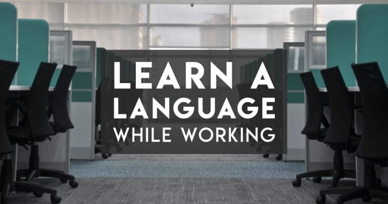 How to Learn a Language While Working Full-Time