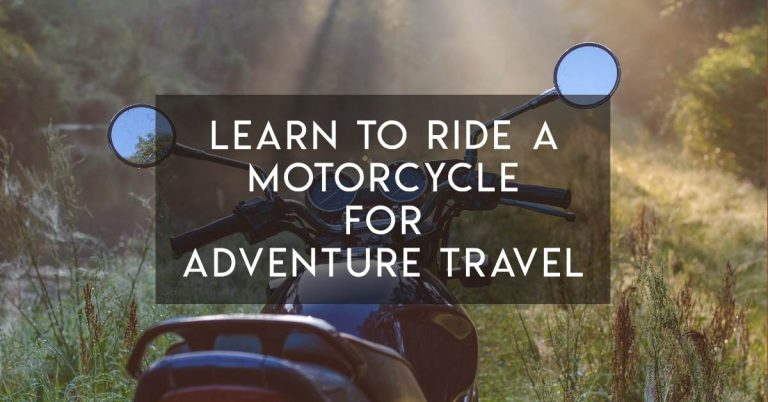 Learn to Ride a Motorcycle for Adventure Travel