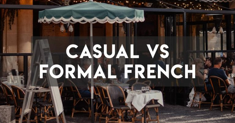 Casual vs Standard/Formal French: The Differences
