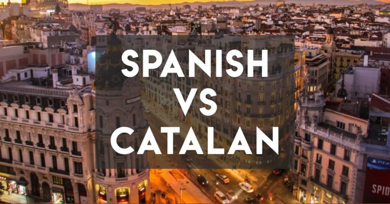 Spanish vs Catalan — Major Similarities and Differences