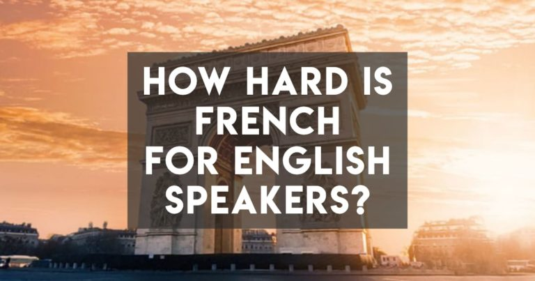 How Hard is French for English Speakers