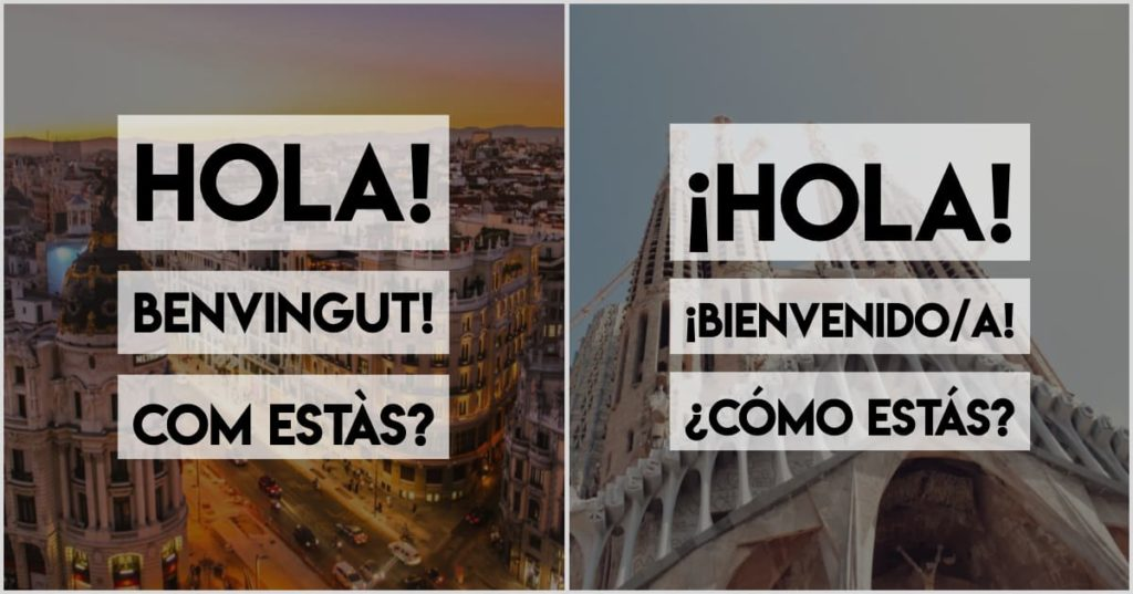Basic words, Spanish vs Catalan - hola, bienvenido, como estas